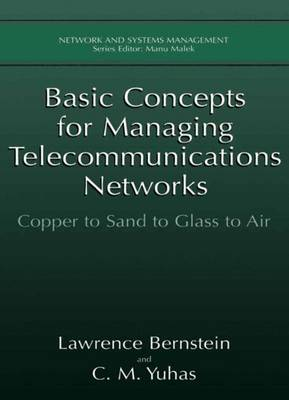 Basic Concepts for Managing Telecommunications Networks: Copper to Sand to Glass to Air - Network and Systems Management (Paperback)
