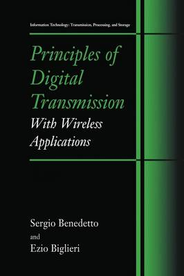 Principles of Digital Transmission: With Wireless Applications - Information Technology: Transmission, Processing and Storage (Paperback)