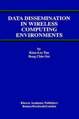 Data Dissemination in Wireless Computing Environments - Advances in Database Systems 19 (Paperback)