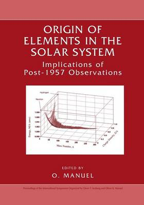 Origin of Elements in the Solar System: Implications of Post-1957 Observations (Paperback)