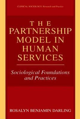 The Partnership Model in Human Services: Sociological Foundations and Practices - Clinical Sociology: Research and Practice (Paperback)
