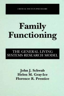 Family Functioning: The General Living Systems Research Model - Critical Issues in Psychiatry (Paperback)