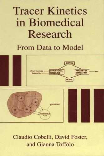 Tracer Kinetics in Biomedical Research: From Data to Model (Paperback)