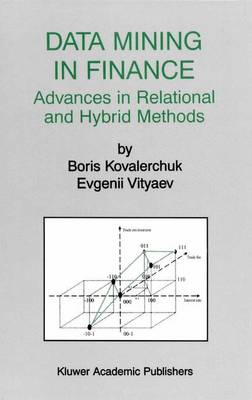 Data Mining in Finance: Advances in Relational and Hybrid Methods - The Springer International Series in Engineering and Computer Science 547 (Paperback)