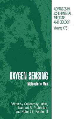 Oxygen Sensing: Molecule to Man - Advances in Experimental Medicine and Biology 475 (Paperback)