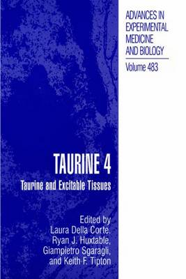 Taurine 4: Taurine and Excitable Tissues - Advances in Experimental Medicine and Biology 483 (Paperback)