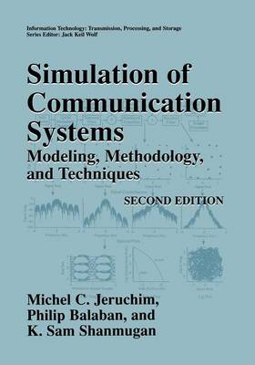 Simulation of Communication Systems: Modeling, Methodology and Techniques - Information Technology: Transmission, Processing and Storage (Paperback)