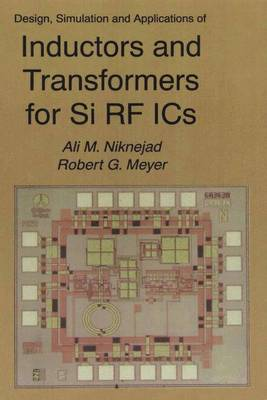 Design, Simulation and Applications of Inductors and Transformers for Si RF ICs - The Springer International Series in Engineering and Computer Science 586 (Paperback)