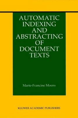Automatic Indexing and Abstracting of Document Texts - The Information Retrieval Series 6 (Paperback)