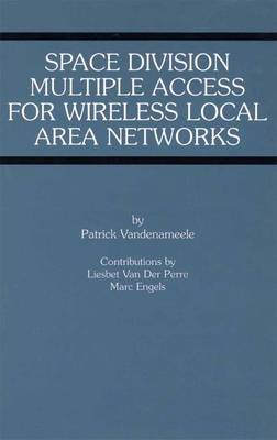 Space Division Multiple Access for Wireless Local Area Networks - The Springer International Series in Engineering and Computer Science 631 (Paperback)