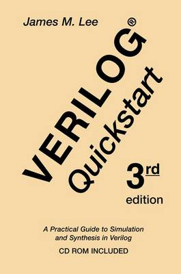 Verilog (R) Quickstart: A Practical Guide to Simulation and Synthesis in Verilog - The Springer International Series in Engineering and Computer Science 667 (Paperback)