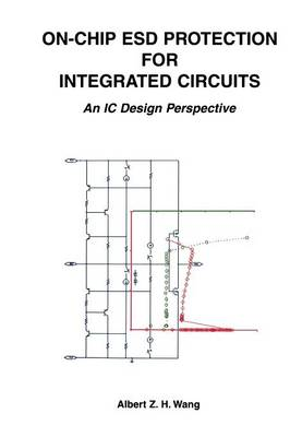 On-Chip ESD Protection for Integrated Circuits: An IC Design Perspective - The Springer International Series in Engineering and Computer Science 663 (Paperback)