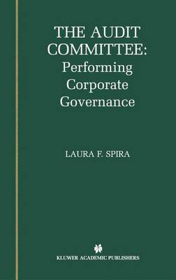 The Audit Committee: Performing Corporate Governance (Paperback)