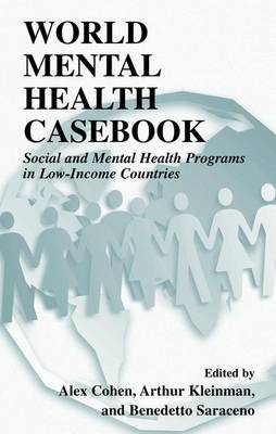 World Mental Health Casebook: Social and Mental Health Programs in Low-Income Countries (Paperback)