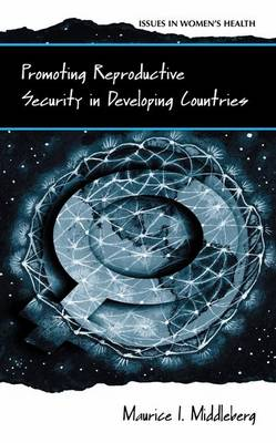 Promoting Reproductive Security in Developing Countries - Women's Health Issues (Paperback)