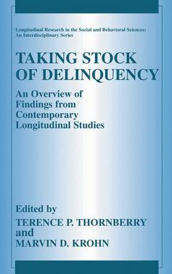Taking Stock of Delinquency: An Overview of Findings from Contemporary Longitudinal Studies - Longitudinal Research in the Social and Behavioral Sciences: An Interdisciplinary Series (Paperback)