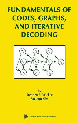 Fundamentals of Codes, Graphs, and Iterative Decoding - The Springer International Series in Engineering and Computer Science 714 (Paperback)