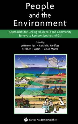 People and the Environment: Approaches for Linking Household and Community Surveys to Remote Sensing and GIS (Paperback)