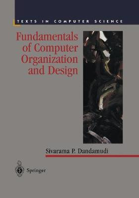 Fundamentals of Computer Organization and Design - Texts in Computer Science (Paperback)