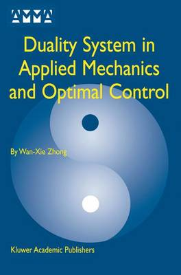 Duality System in Applied Mechanics and Optimal Control - Advances in Mechanics and Mathematics 5 (Paperback)