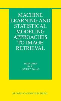 Machine Learning and Statistical Modeling Approaches to Image Retrieval - The Information Retrieval Series 14 (Paperback)