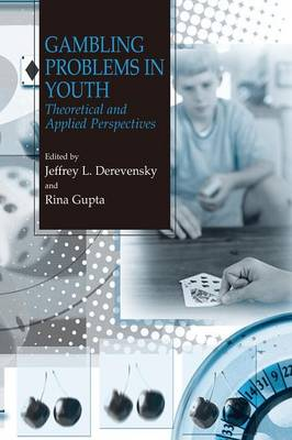Gambling Problems in Youth: Theoretical and Applied Perspectives (Paperback)