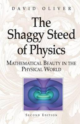 The Shaggy Steed of Physics: Mathematical Beauty in the Physical World (Paperback)