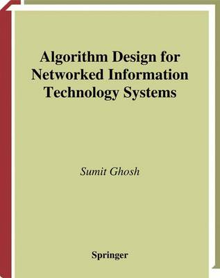 Algorithm Design for Networked Information Technology Systems (Paperback)