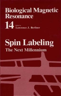 Spin Labeling: The Next Millennium - Biological Magnetic Resonance 14 (Paperback)