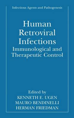Human Retroviral Infections: Immunological and Therapeutic Control - Infectious Agents and Pathogenesis (Paperback)
