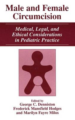 Male and Female Circumcision: Medical, Legal, and Ethical Considerations in Pediatric Practice (Paperback)