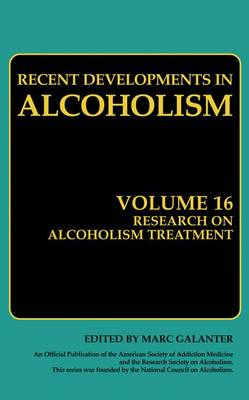 Research on Alcoholism Treatment: Methodology Psychosocial Treatment Selected Treatment Topics Research Priorities - Recent Developments in Alcoholism 16 (Paperback)