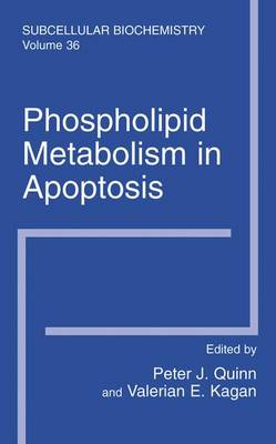Phospholipid Metabolism in Apoptosis - Subcellular Biochemistry 36 (Paperback)