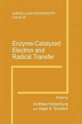 Enzyme-Catalyzed Electron and Radical Transfer - Subcellular Biochemistry 35 (Paperback)