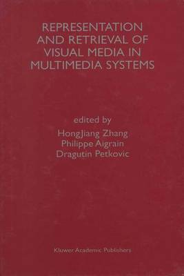 Representation and Retrieval of Visual Media in Multimedia Systems (Paperback)