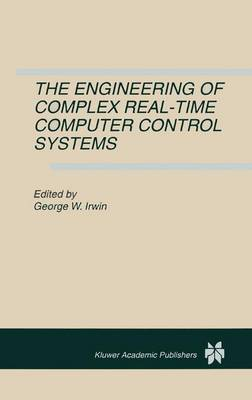 The Engineering of Complex Real-Time Computer Control Systems (Paperback)