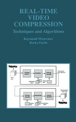 Real-Time Video Compression: Techniques and Algorithms - The Springer International Series in Engineering and Computer Science 376 (Paperback)