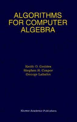 Algorithms for Computer Algebra (Paperback)