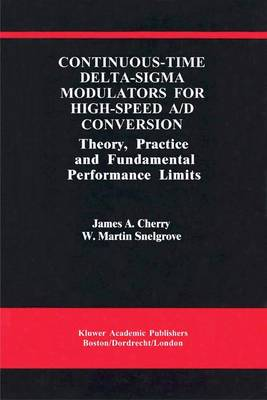Continuous-Time Delta-Sigma Modulators for High-Speed A/D Conversion: Theory, Practice and Fundamental Performance Limits - The Springer International Series in Engineering and Computer Science 521 (Paperback)