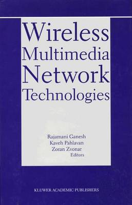 Wireless Multimedia Network Technologies - The Springer International Series in Engineering and Computer Science 524 (Paperback)