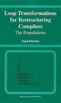Loop Transformations for Restructuring Compilers: The Foundations (Paperback)