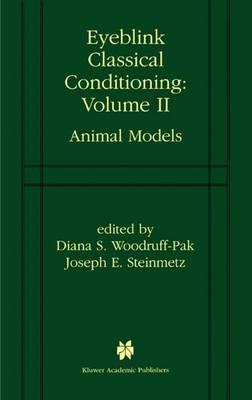 Eyeblink Classical Conditioning: Eyeblink Classical Conditioning Volume 2 Animal Models Volume 2 (Paperback)
