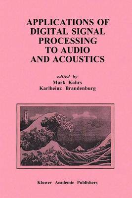 Applications of Digital Signal Processing to Audio and Acoustics - The Springer International Series in Engineering and Computer Science 437 (Paperback)