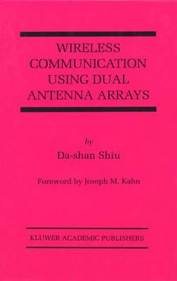 Wireless Communication Using Dual Antenna Arrays - The Springer International Series in Engineering and Computer Science 529 (Paperback)