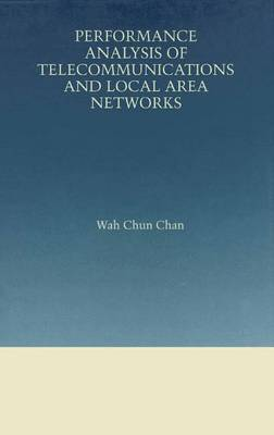 Performance Analysis of Telecommunications and Local Area Networks - The Springer International Series in Engineering and Computer Science 533 (Paperback)