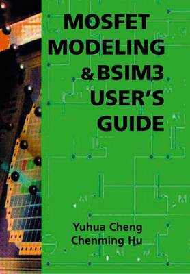 MOSFET Modeling & BSIM3 User's Guide (Paperback)