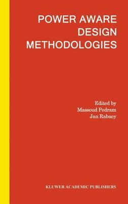 Power Aware Design Methodologies (Paperback)