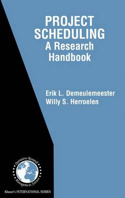 Project Scheduling: A Research Handbook - International Series in Operations Research & Management Science 49 (Paperback)