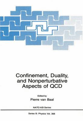 Confinement, Duality, and Nonperturbative Aspects of QCD - NATO Science Series B 368 (Paperback)