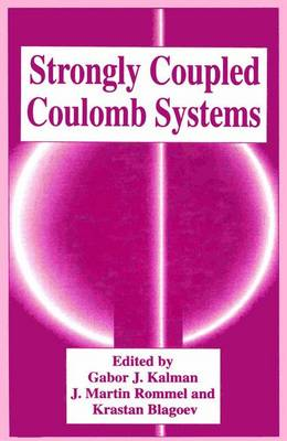 Strongly Coupled Coulomb Systems (Paperback)